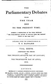 The Parliamentary Debates from the Year 1803 to the Present Time: Volume 37