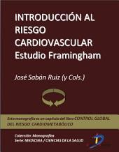 Introducción al riesgo cardiovascular. Estudio Framingham: Control global del riesgo cardiometabólico