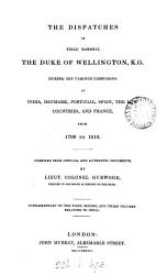 The Dispatches Of Field Marshal The Duke Of Wellington Book PDF