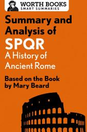 Summary and Analysis of SPQR: A History of Ancient Rome: Based on the Book by Mary Beard