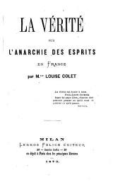 La Vérité sur l'anarchie des esprits en France