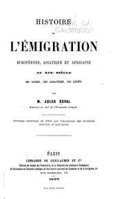 Histoire de l'emigration Européenne, Asiatique et Africaine aux XIX siècle: ses causes, ses caractères, ses effets