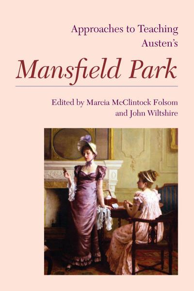 Approaches to Teaching Austen s Mansfield Park