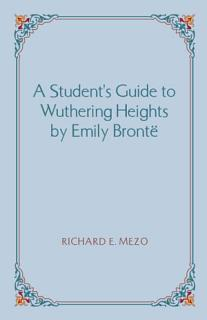 A Student s Guide to Wuthering Heights by Emily Bront   Book