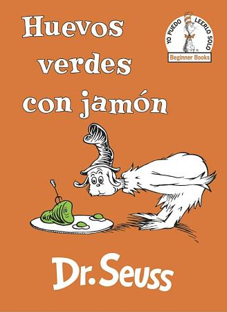 Huevos Verdes Con Jam  n  Green Eggs and Ham Spanish Edition  PDF