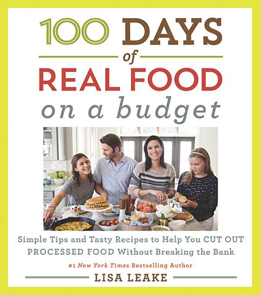 Download 100 Days of Real Food  On a Budget Book