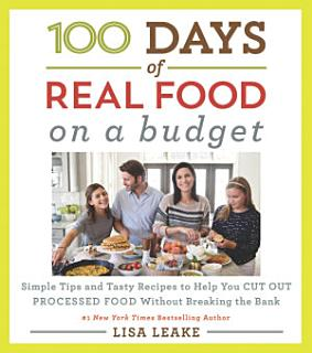 100 Days of Real Food  On a Budget Book