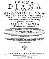 Summa Diana, in qua opera omnia auctoris undecim partibus comprehensa. (etc.)