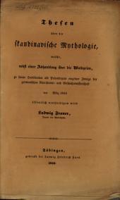 Thesen über die skandinavische Mythologie: welche, nebst einer Abhandlung über die Walkyrien, zu seiner Habilitation als Privatdozent einzelner Zweige der germanischen Alterthums- und Geschichtswissenschaft ... öffentlich verteidigen wird