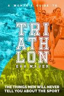 A Woman s Guide to Triathlon PDF