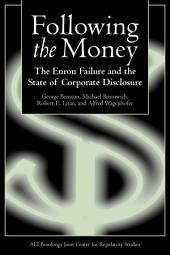 Following the Money: The Enron Failure and the State of Corporate Disclosure