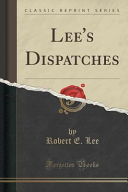 Lee's Dispatches (Classic Reprint)