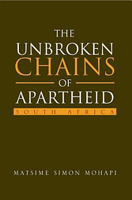 The Unbroken Chains of Apartheid
