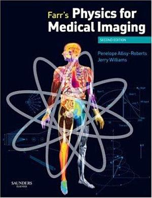 Farr s Physics for Medical Imaging