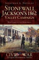 Stonewall Jackson s 1862 Valley Campaign PDF