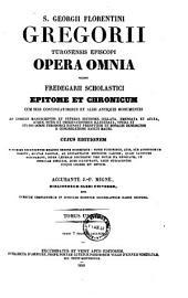 S. Georgii Florentini Gregorii Turonensis episcopi Opera omnia0