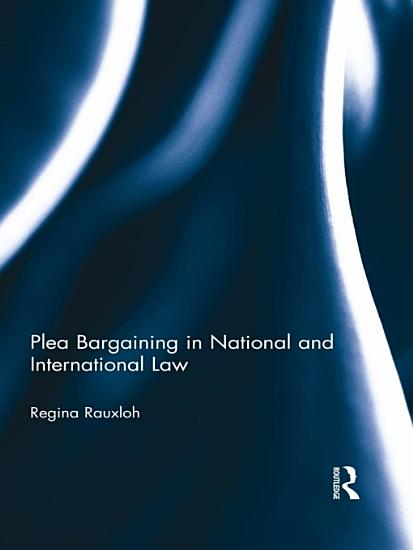 Plea Bargaining in National and International Law PDF