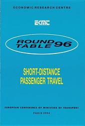 ECMT Round Tables Short-distance Passenger Travel Report of the Ninety-Sixth Round Table on Transport Economics Held in Paris on 10-11 June 1993: Report of the Ninety-Sixth Round Table on Transport Economics Held in Paris on 10-11 June 1993