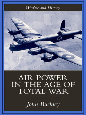 Air Power in the Age of Total War