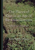 The Places of God in an Age of Re Embodiments PDF