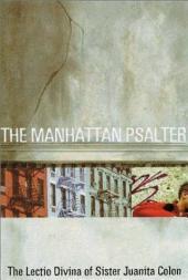 The Manhattan Psalter: The Lectio Divina of Sister Juanita Colon