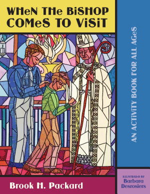 When the Bishop Comes to Visit