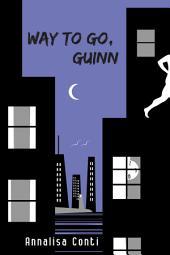 Way To Go, Guinn