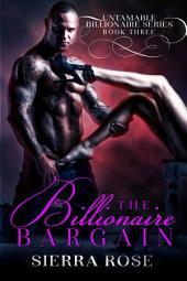The Billionaire Bargain - Book 3