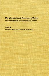 The Constitutional Case Law of Japan: Selected Supreme Court Decisions, 1961-70