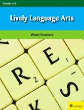 Lively Language Arts: Word Puzzlers for Grades 4-5