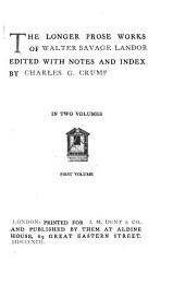 The Longer Prose Works of Walter Savage Landor: Citation and examination of William Shakespeare, etc. Pericles and Aspasia
