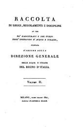 Raccolta di leggi, regolamenti e discipline ad uso de'magistrati e del corpo degli Ingegneri d'acque e strade: Volume 2