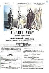 L'habit vert proverbe en un acte et en prose par Alfred de Musset et Émil Augier