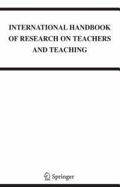 International Handbook of Research on Teachers and Teaching