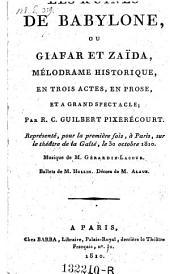 Les ruines de Babylone, ou Giafar et Zaida, melodrame historique en 3 actes
