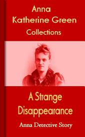 A Strange Disappearance: Anna's Detective Story