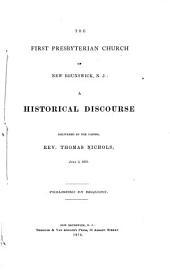 First Presbyterian Church of New Brunswick, N.J.: A Historical Discourse
