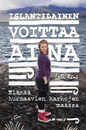 Islantilainen voittaa aina: Elämää huumaavien harhojen maassa