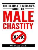The Ultimate Woman s Guide to Male Chastity PDF