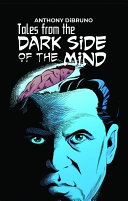 """Tales from the """"Dark Side of the Mind"""""""