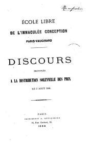 Ecole libre de l'Immaculée Conception Paris-Vaugirard. Discours prononcés à la distribution solennelle des prix le 2 août 1886