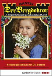 Der Bergdoktor - Folge 1801: Schneeglöckchen für Dr. Burger