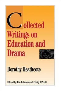 Collected Writings on Education and Drama Book