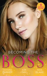 Becoming The Boss: The Woman Sent to Tame Him / Diamond Dreams (The Drakes of California) / The Price of Success