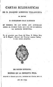 Cartas eclesiasticas ... al Doctor D. G. D. Luzeredi en defensa de las leyes que autorizan ahora al pueblo para que lea en su lengua la Sagrada Escritura. Va al principio una carta del Rmo. P. F. Scio de S. Miguel ... á este mismo propósito