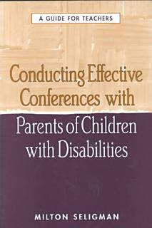 Conducting Effective Conferences with Parents of Children with Disabilities Book