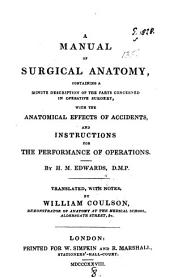 A manual of surgical anatomy, tr. with notes by W. Coulson