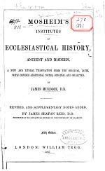 Mosheim's Institutes of Ecclesiastical History, Ancient and Modern
