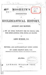 Mosheim s Institutes of Ecclesiastical History  Ancient and Modern PDF
