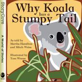 Why Koala Has a Stumpy Tail: Read Along or Enhanced eBook